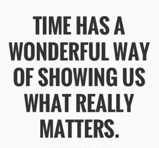 time-has-a-wonderful-way-of-showing-us-what-really-matters-857743